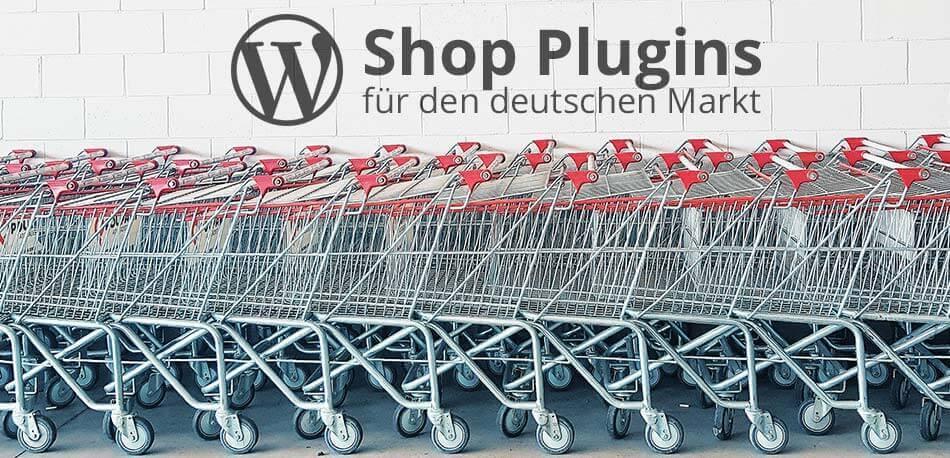 WordPress Shop: eCommerce Plugins für den deutschen Markt im Vergleich